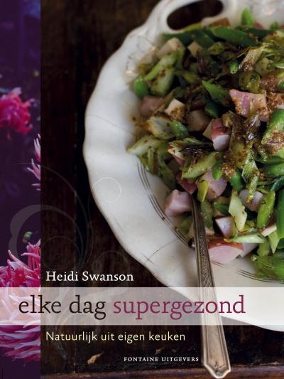Elke Dag Supergezond door Heide Swanson |Recensie door De Groene Keuken