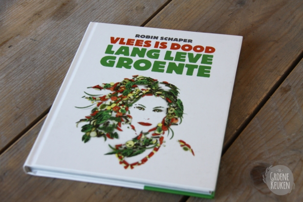 Vlees is dood, lang leve groente  De Groene Keuken