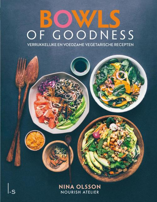 Bowls of Goodness, Nina Olsson   De Groene Keuken